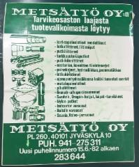 Metsätyö Oy:n mainostarra vuodelta 1982 löytyi Hannu Hypénin hyllystä Metsätyön Jyväskylän pisteestä jouluna 2015