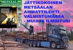MUISTA VARATA ILMOITUS! Syksyn jättikokoinen Metsäalan Ammattilehti tarjoaa 156-sivuisen lukupaketin