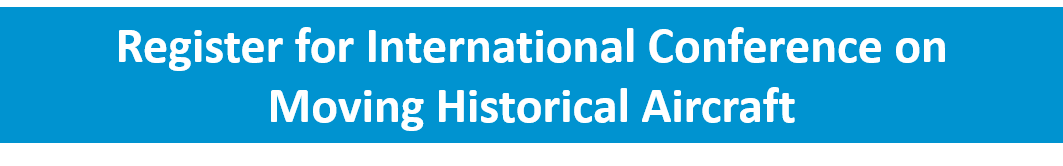 Register_for_International_Conference_on_Moving_Historical_Aircraft.png