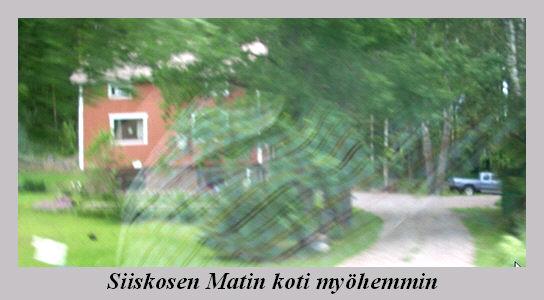 siiskosen_matin_koti_myohemmin.jpg