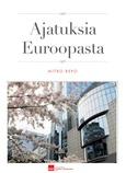 Mitro Repo --- Ajatuksia Euroopasta